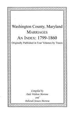 Image for Marriages of Washington County, Maryland. An Index: 1799-1860