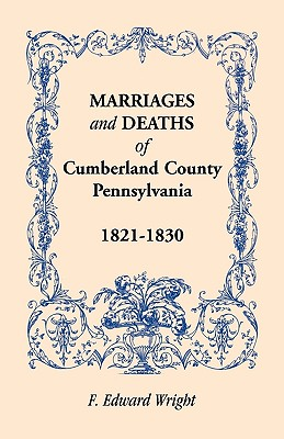 Image for Marriages and Deaths of Cumberland County, [Pennsylvania], 1821-1830