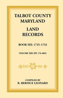 Image for Talbot County, Maryland Land Records: Book 6, 1725-1732