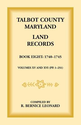 Image for Talbot County, Maryland Land Records: Book 8, 1740-1745