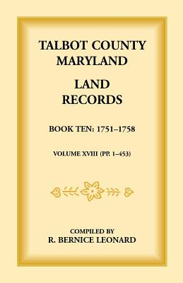Image for Talbot County, Maryland Land Records: Book 10, 1751-1758