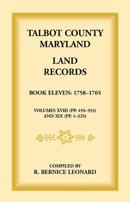 Image for Talbot County, Maryland Land Records: Book 11, 1758-1765