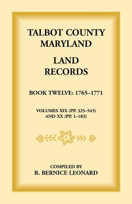 Image for Talbot County, Maryland Land Records : Book 12, 1765-1771
