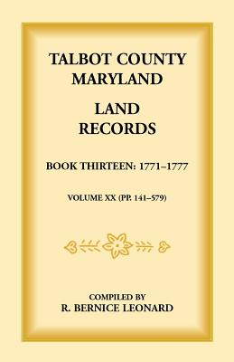 Image for Talbot County, Maryland Land Records : Book 13, 1771-1777