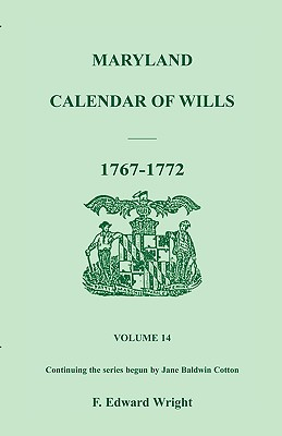 Image for Maryland Calendar of Wills, Volume 14: 1767-1772