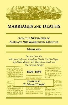Image for Marriages and Deaths from the Newspapers of Allegany and Washington Counties, Maryland, 1820-1830