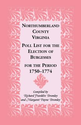 Image for Northumberland County, Virginia Poll List for the Election of Burgesses for the Period 1750-1774