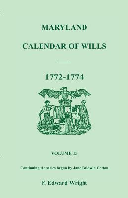 Image for Maryland Calendar of Wills, Volume 15: 1772-1774