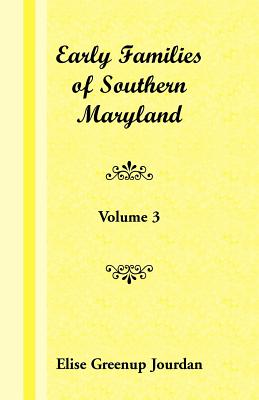 Image for Early Families of Southern Maryland: Volume 3
