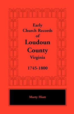 Image for Early Church Records of Loudoun County, Virginia, 1745-1800