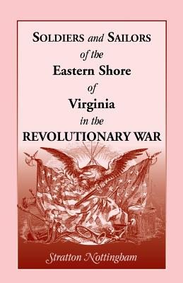 Image for Soldiers and Sailors of the Eastern Shore of Virginia in the Revoutionary War