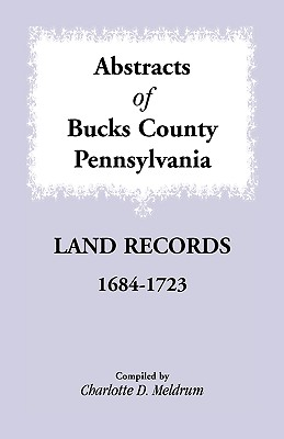 Image for Abstracts of Bucks County, Pennsylvania Land Records, 1684-1723