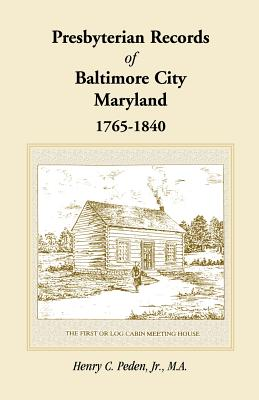 Image for Presbyterian Records of Baltimore City, Maryland, 1765-1840