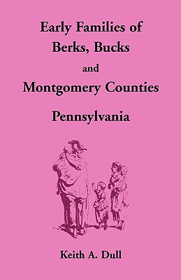 Image for Early Families of Berks, Bucks and Montgomery Counties, Pennsylvania