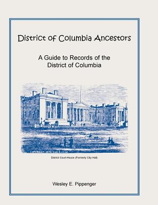 Image for District of Columbia Ancestors, A Guide to Records of the District of Columbia