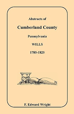 Image for Abstracts of Cumberland County, Pennsylvania Wills, 1785-1825