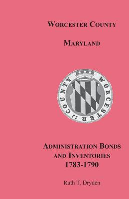 Image for Worcester County, Maryland, Administration Bonds and Inventories, 1783-1790