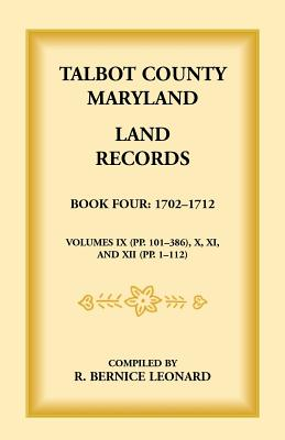 Image for Talbot County, Maryland Land Records: Book 4, 1702-1712