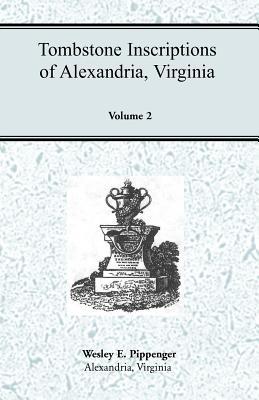 Image for Tombstone Inscriptions of Alexandria, Virginia, Volume 2