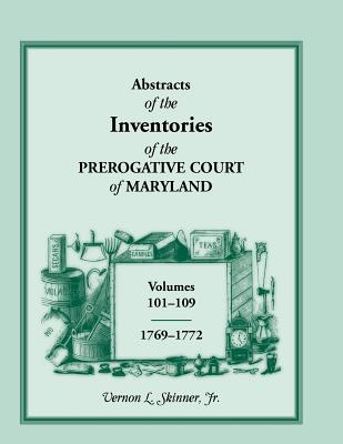 Image for Abstracts Of The Inventories Of The Prerogative Court Of Maryland, 1769-1772