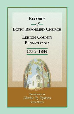 Image for Records of Egypt Reformed Church, Lehigh County, Pennsylvania 1734-1834