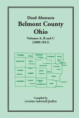 Deed Abstracts, Belmont County, Ohio: Volumes A, B, C  (1800-1811), Lorraine Indermill Quillon