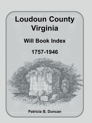 Image for Loudoun County, Virginia Will Book Index, 1757-1946