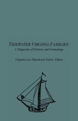 Image for Tidewater Virginia Families: A Magazine of History and Genealogy, Volume 1, May 1992óFeb 1993