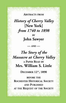 Image for Abstracts From History of Cherry Valley From 1798 to 1898 and The Story of the Massacre at Cherry Valley (New York)