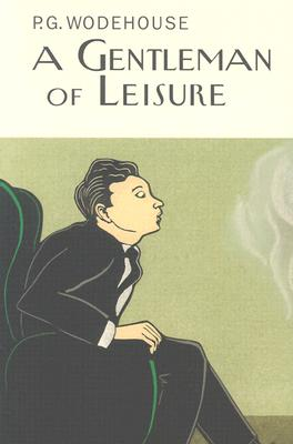 A Gentleman of Leisure, P. G. Wodehouse