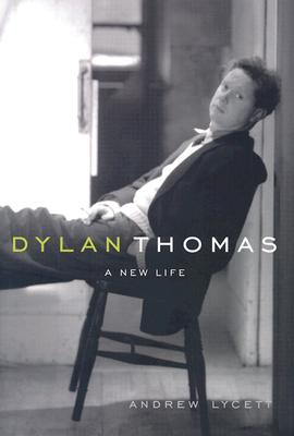 Image for Dylan Thomas: A New Life