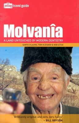 Molvania: A Land Untouched By Modern Dentistry (Jetlag Travel Guide), Cilauro, Santo; Gleisner, Tom; Sitch, Rob