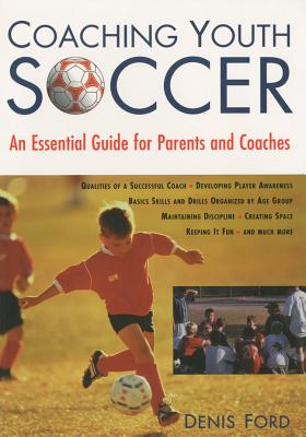 Image for Coaching Youth Soccer: An Essential Guide for Parents and Coaches