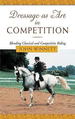 Image for Dressage As Art In Competition Blending Classical and Competitive Riding