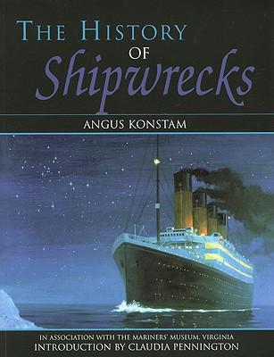 "The History of Shipwrecks, ""Konstam, Dr. Angus"""