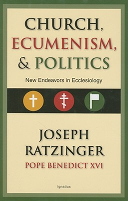 Image for Church, Ecumenism, and Politics: New Endeavors in Ecclesiology