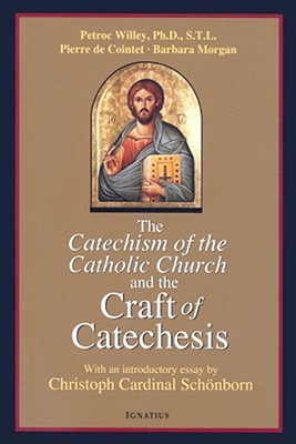 Image for Catechism of the Catholic Church and the Craft of Catechesis
