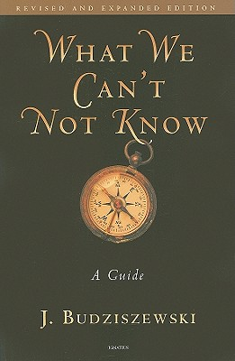 Image for What We Can't Not Know: A Guide