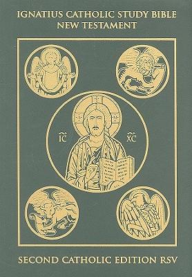 Ignatius Catholic Study Bible: New Testament, Scott Hahn, Curtis Mitch, Dennis Walters