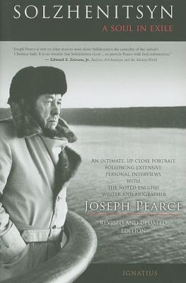Solzhenitsyn: A Soul in Exile, Joseph Pearce