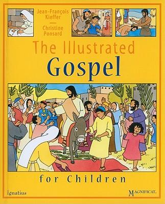 The Illustrated Gospel for Children, Jean-Francois Kieffer, Christine Ponsard