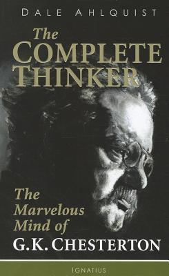 Image for The Complete Thinker: The Marvelous Mind of G.K. Chesterton