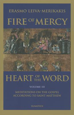 Fire of Mercy, Heart of the Word - Vol. 3, Erasmo Leiva-Merikakis