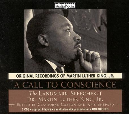 A Call to Conscience: The Landmark Speeches of Dr. Martin Luther King, Jr., Carson, Clayborne; Shepard, Kris