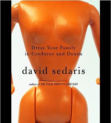 DRESS YOUR FAMILY IN CORDUROY AND DENIM (UNABRIDGED CD AUDIOBOOK), SEDARIS, DAVID