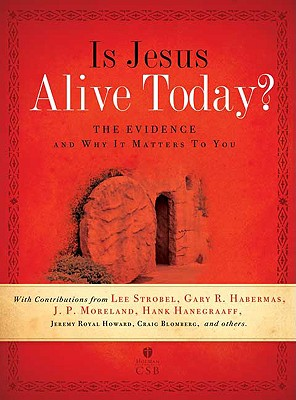 Image for Is Jesus Alive Today?: The Evidence and Why It Matters to You