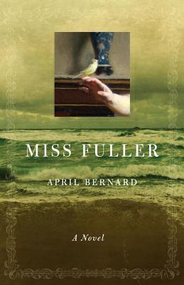 MISS FULLER, APRIL BERNARD