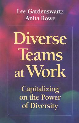 Image for Diverse Teams at Work: Capitalizing on the Power of Diversity