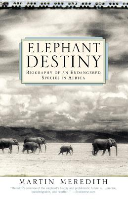 Image for Elephant Destiny: Biography Of An Endangered Species In Africa