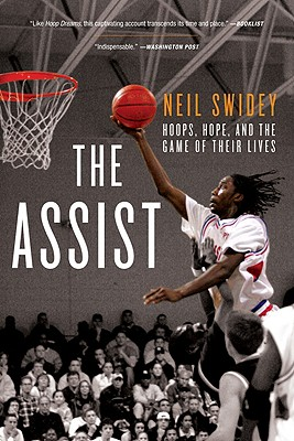 The Assist: Hoops, Hope, and the Game of Their Lives, Neil Swidey